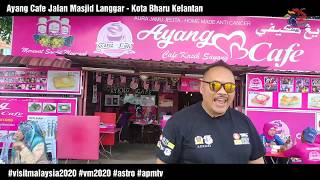 Ayang Cafe Kota Bharu Kelantan - Visit Malaysia 2020