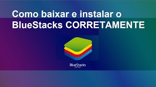 Como baixar e instalar o BlueStacks CORRETAMENTE