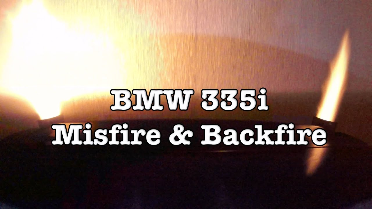 BMW 335i Misfire Backfire Fix