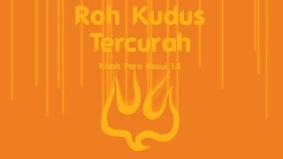 Ibadah Hari Raya Pentakosta - ROH KUDUS TERCURAH - Pnt. dr. Sunaryadi