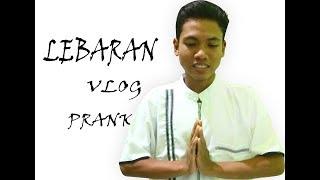 Vlog Lebaran Prank