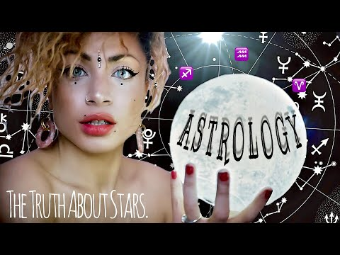 ASTROLOGY. THE TRUTH ABOUT STARS; How Spirituality Meets Science (+ WHY YOUR SIGN IS PROBABLY WRONG)