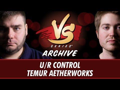 5/29/17 - Todd Vs. Majors: U/R Control Vs. Temur Aetherworks [Standard]