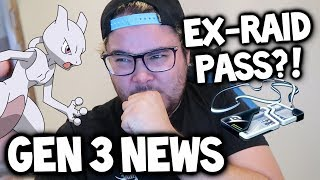 MORE EX-RAID PASSES (MEWTWO) & GEN 3 NEWS ★ POKEMON GO UPDATE NEWS!