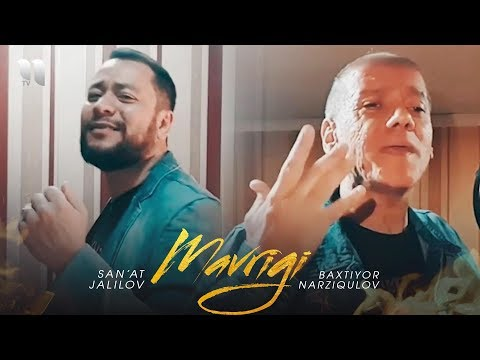 Baxtiyor Narziqulov va San'at Jalilov - Mavrigi (Official Music Video) 2020