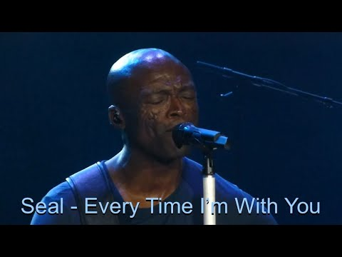 Seal - Every Time I'm With You - Lyrics (Re-Upload)