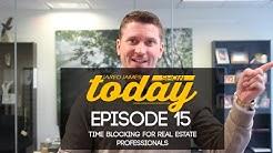 Time Blocking for Real Estate Professionals | #JaredJamesTodayShow| 015