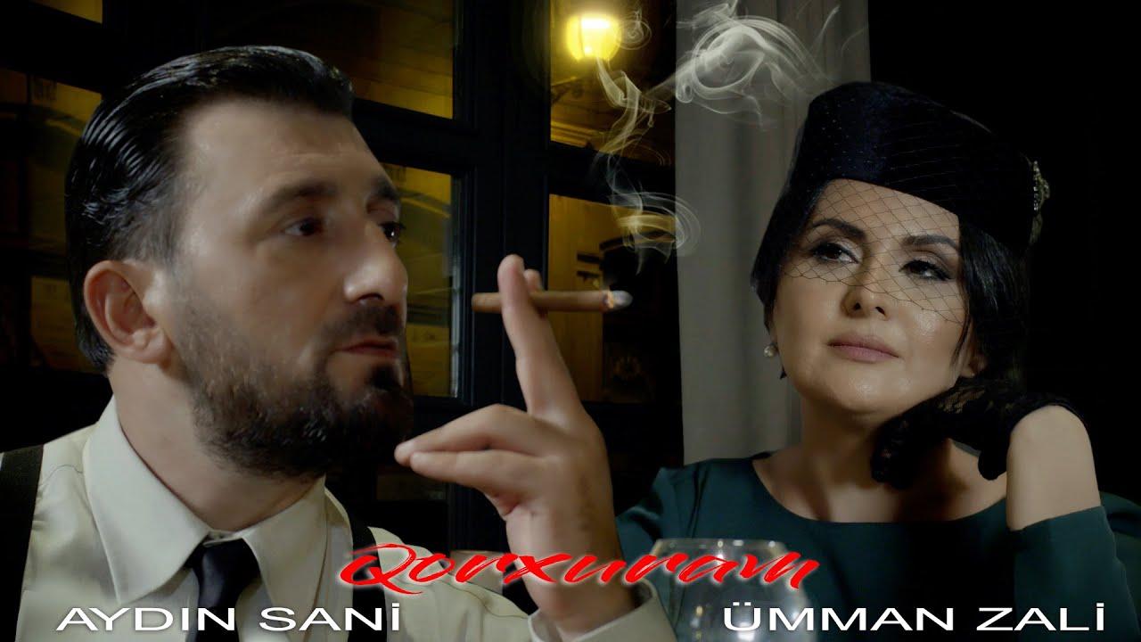 Aydın Sani və Ümman Zali - Qorxuram (Offical video)