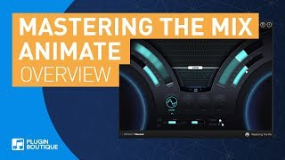 Animate by Mastering the Mix | New Mixing Mastering Tool Tutorial