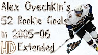 Alex Ovechkin's 52 Rookie Goals In 2005-06 (Extended) (HD)