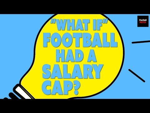 What If Football Had A Salary Cap?