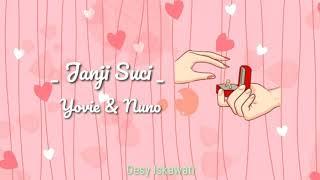Janji Suci - Yovie & Nuno | Lirik Lagu Animasi