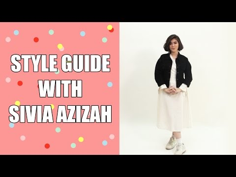 STYLE GUIDE WITH SIVIA AZIZAH