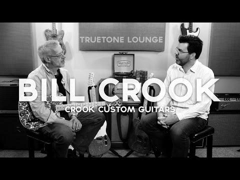 Truetone Lounge   Bill Crook (of Crook Custom Guitars)