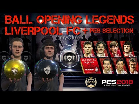 PES 2018 MYCLUB - BALL OPENING LEGENDS LIVERPOOL FC + PES SELECTION