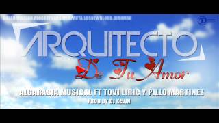 Arquitecto De Tu Amor - Algarabia Musical Ft Tovi Liric & Pillo Martinez(AloCasty)