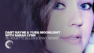Dart Rayne & Yura Moonlight with Sarah Lynn - Silhouette (Allen & Envy Remix) + Lyrics