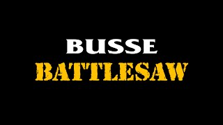 Busse Battlesaw
