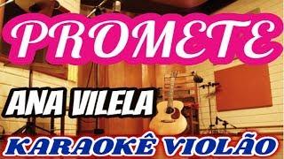Baixar ANA VILELA - PROMETE  (KARAOKÊ VIOLÃO) Musica Nova