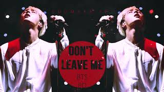 [full] bts - don't leave me [8d use headphones]
