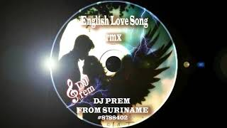 NONSTOP ENGLISH LOVE SONGS RMX BY DJ PREM (DemO RMX)