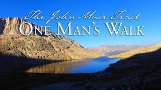 The John Muir Trail—One Man's Walk