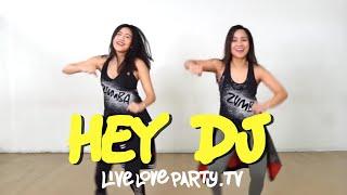 Hey DJ | Live Love Party™ | Zumba® | Dance Fitness