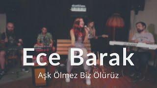 ECE BARAK - Aşk Ölmez Biz Ölürüz (Sertab Erener Cover) - Canlı