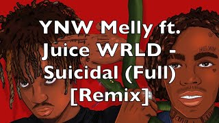 YNW Melly ft. Juice WRLD - Suicidal (Full Version) [Remix]