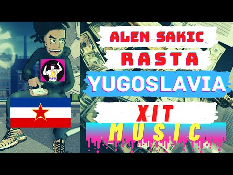 Rasta X Alen Sakic – Jugoslavija ( TEXT ) Novi Video 2021