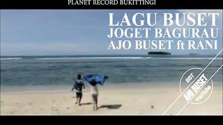 Lagu Buset 2016 - Joget Bagurau Ajo Buset feat Rani #ajoBuset