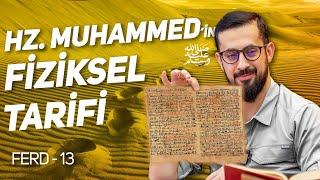 HZ. MUHAMMEDİN (sav) FİZİKSEL TARİFİ - ESMA-İ HÜSNA 4 - İSMİ FERD 13  Mehmet Yıldız