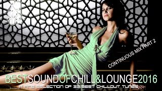 Best Sound of Chill & Lounge 2016 Part 2 Chillout Downbeat Mix With Ibiza Mallorca Feeling Full HD)