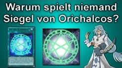 Yu-Gi-Oh! - Warum spielt niemand das Siegel von Orichalcos?