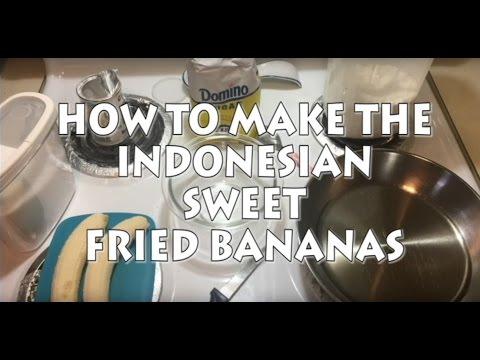 Sweet Indonesian Fried Bananas Fritters (Cook Pisang Goreng) Recipe in English