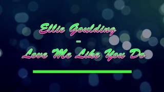 Ellie Goulding - Love Me Like You Do KARAOKE / INSTRUMENTAL