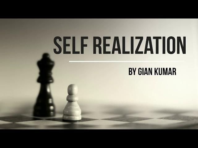 Self Realization by Gian Kumar
