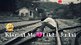 Kismat Me Likhi Judai 😭 || New Whatsapp Status || 2018