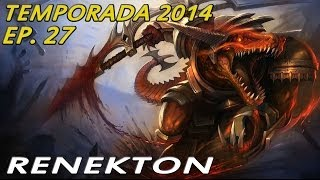 TEMPORADA 2014 | EP 27 | Renekton | Renekton backdoor!!