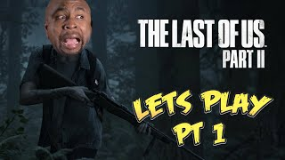 THE LAST OF US 2 | LET'S PLAY PT. 1