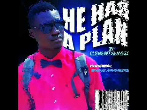 Clement Glasgow - He Has A plan