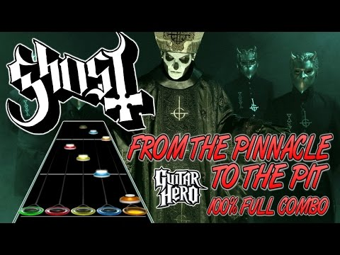 Ghost - From The Pinnacle To The Pit 100% FC (Guitar Hero Custom)