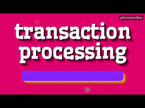 TRANSACTION PROCESSING - HOW TO PRONOUNCE IT!?