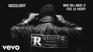 Mike WiLL Made-It - Hasselhoff ft. Lil Yachty (Audio)