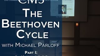 Michael Parloff: Lecture on Beethoven Quartets Op. 18, Nos. 1, 2, and 3