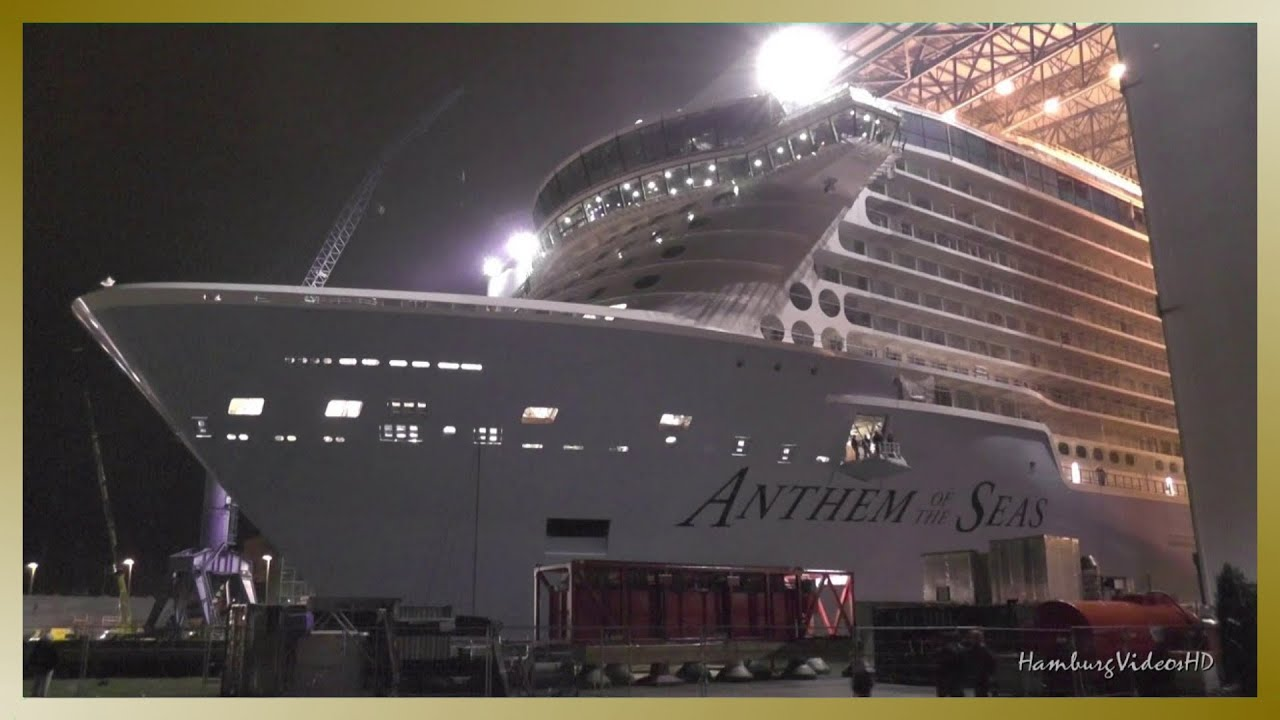 float out anthem of the seas at meyer werft shipyard   youtube