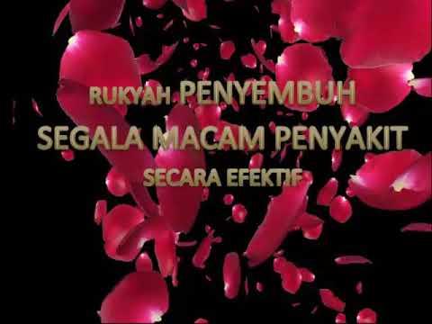 RUKYAH PENYEMBUH SEGALA PENYAKIT SECARA EFEKTIF/RUQYAH TO CURE ALL TYPES OF ILLNESS EFFECTIVELY