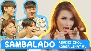 Video REAKSI IDOL KOREA LIHAT MV SAMBALADO - AYU TING TING download MP3, 3GP, MP4, WEBM, AVI, FLV Oktober 2017