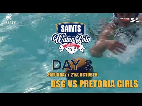 DSG​ vs Pretoria Girls​: Saints Waterpolo Invitational 21 October 2017 - Day 3