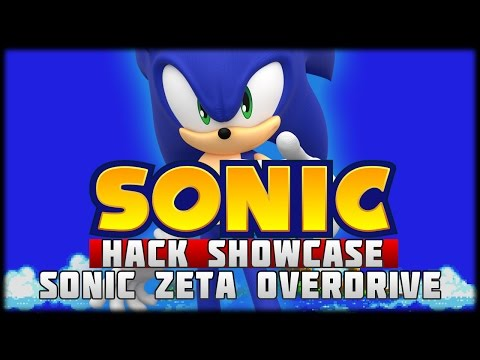 The Sonic Hack Showcase - Sonic Zeta Overdrive!